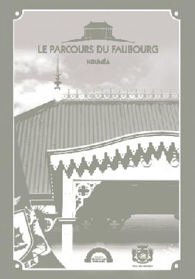 Circuit patrimonial : le parcours du Faubourg Blanchot - Nouméa - Photo 1 - Nouvelle-Calédonie
